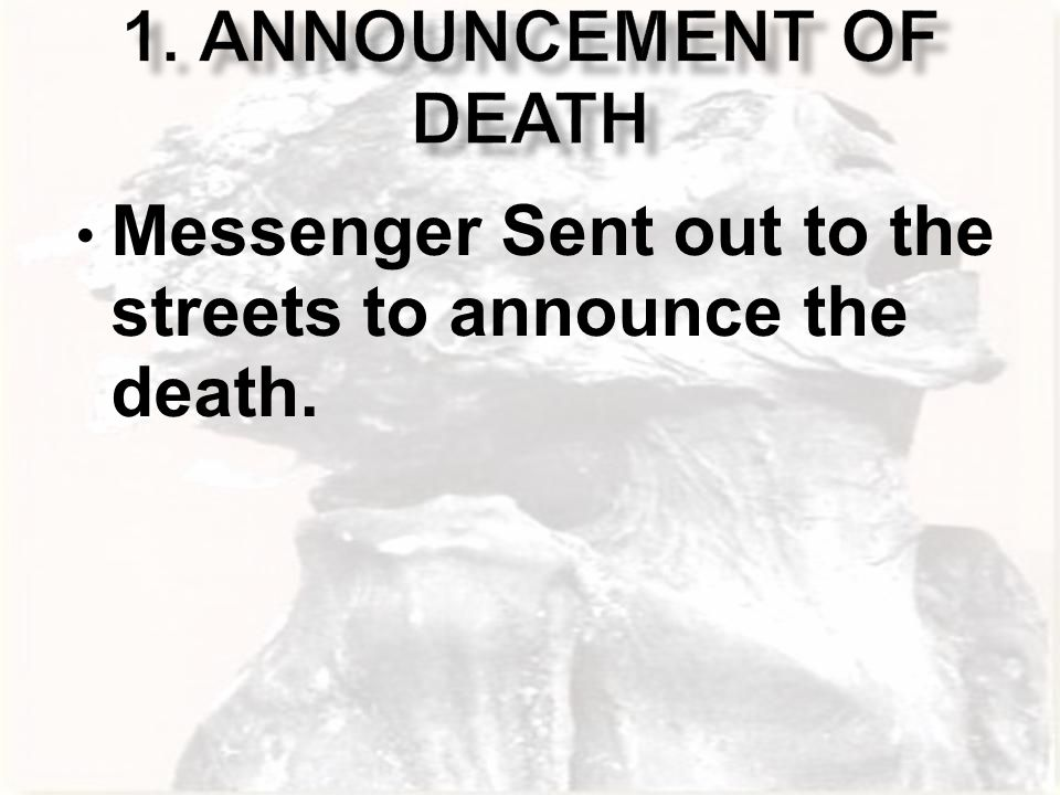 Messenger Sent out to the streets to announce the death.