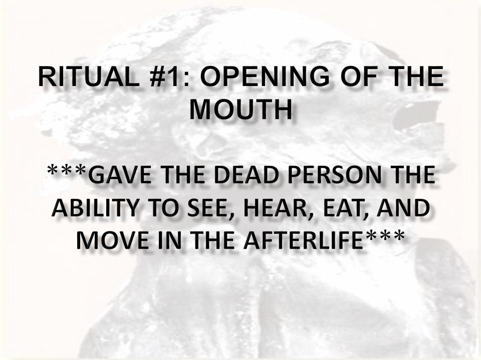 Ritual #1: Opening of the Mouth