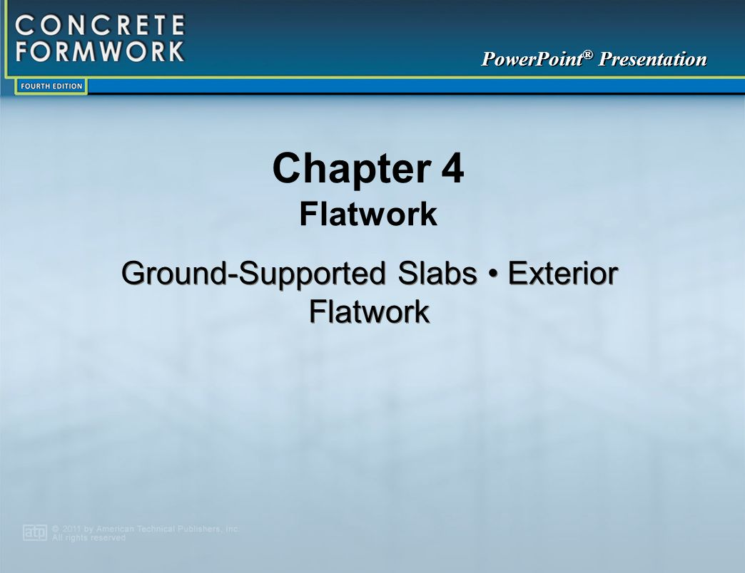 Ground-Supported Slabs • Exterior Flatwork
