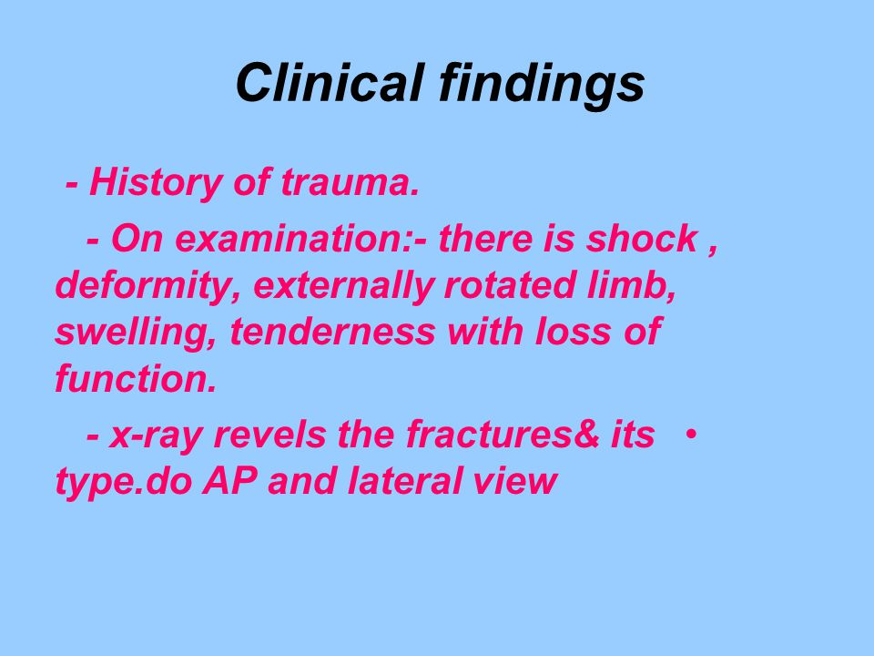 Clinical findings - History of trauma.