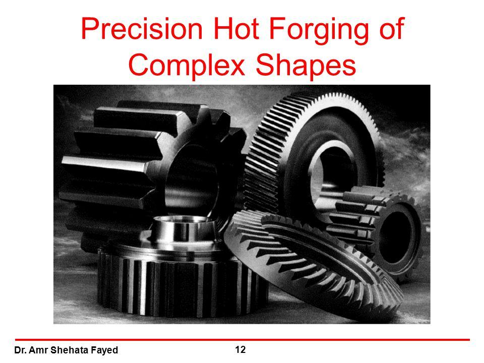 Precision Hot Forging of Complex Shapes