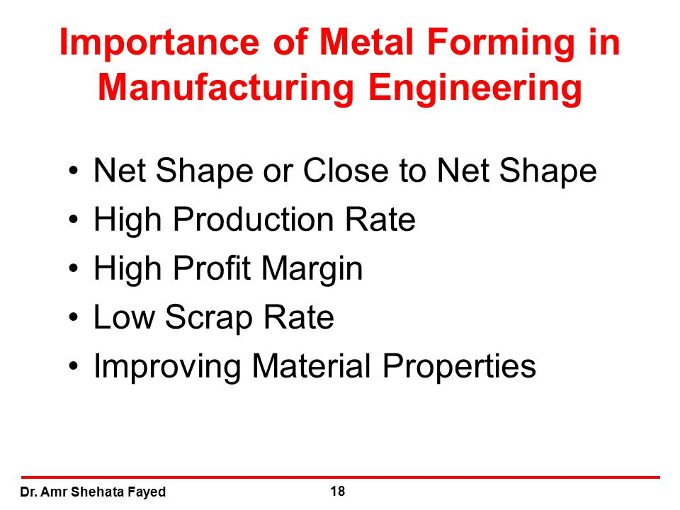 Importance of Metal Forming in Manufacturing Engineering
