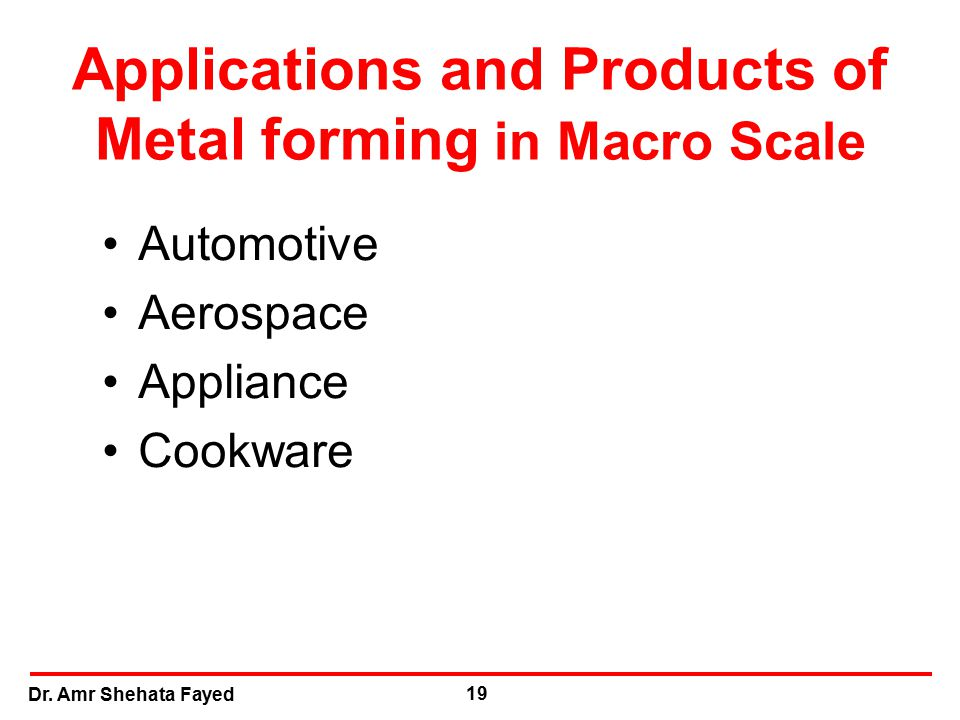 Applications and Products of Metal forming in Macro Scale