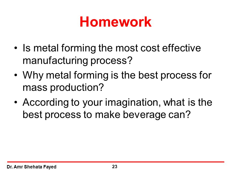 Homework Is metal forming the most cost effective manufacturing process Why metal forming is the best process for mass production