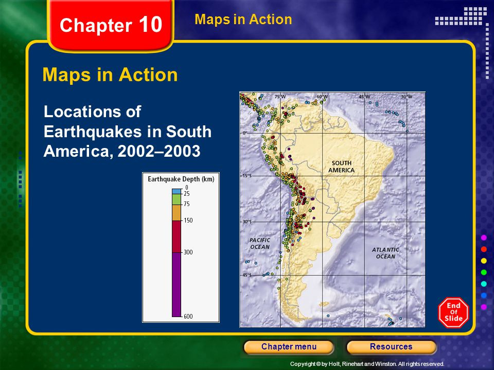 Chapter 10 Maps in Action Maps in Action Locations of Earthquakes in South America, 2002–2003
