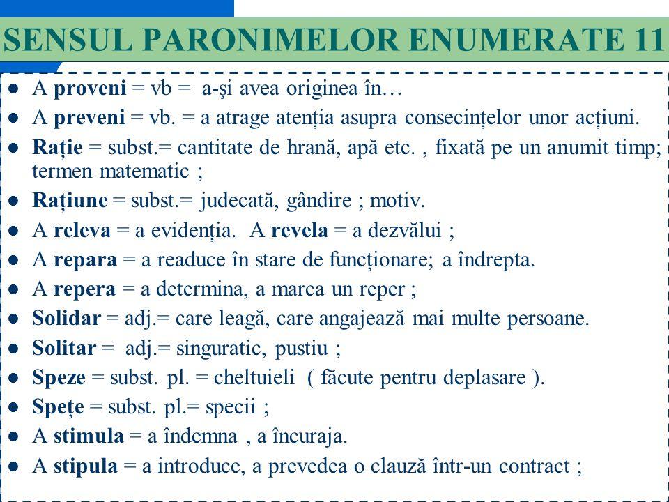 SENSUL PARONIMELOR ENUMERATE 11