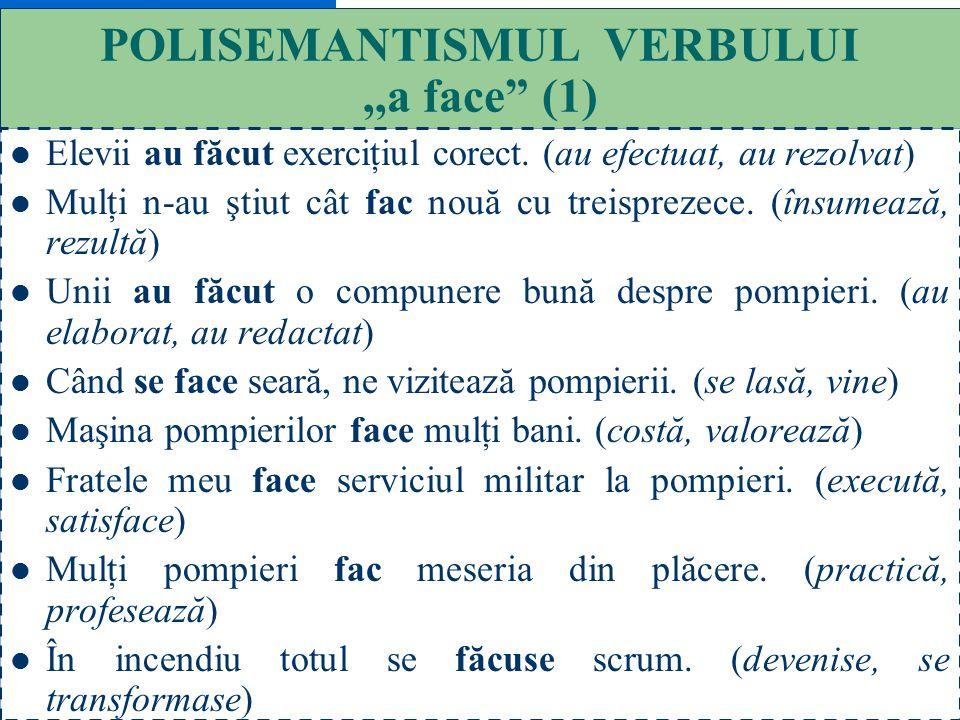 POLISEMANTISMUL VERBULUI ,,a face (1)