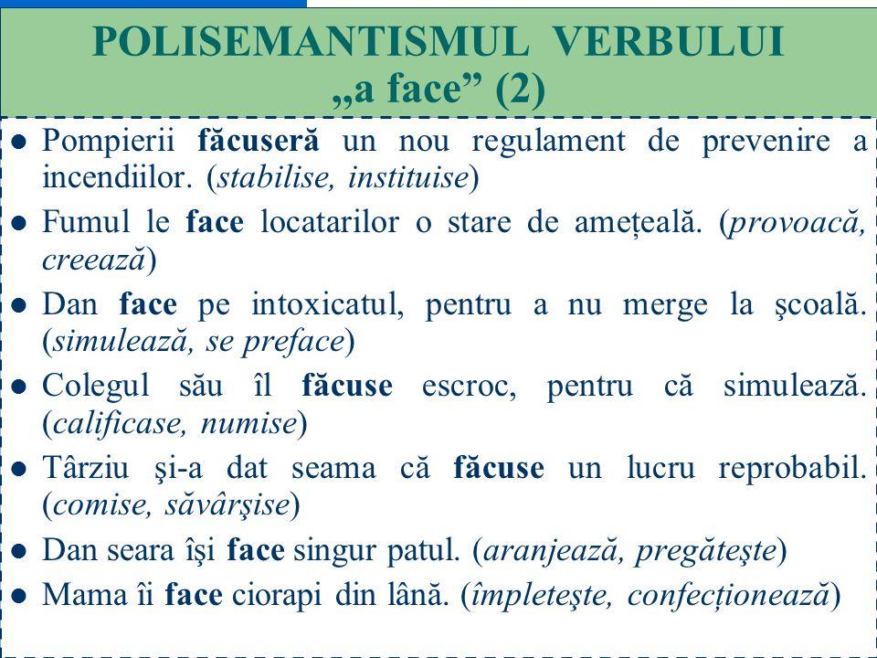 POLISEMANTISMUL VERBULUI ,,a face (2)