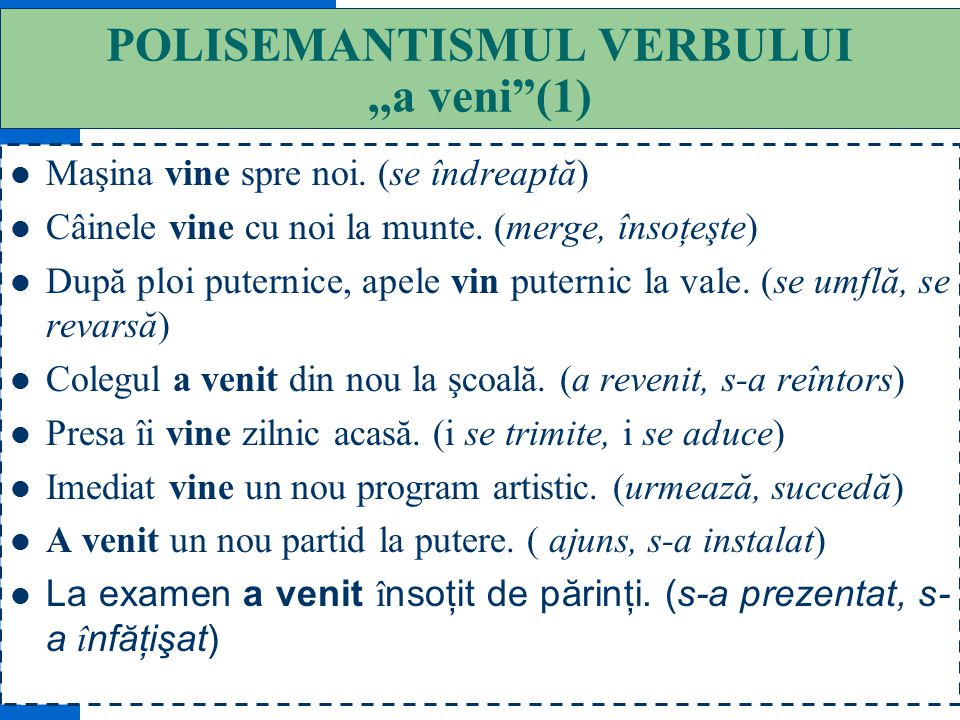 POLISEMANTISMUL VERBULUI ,,a veni (1)