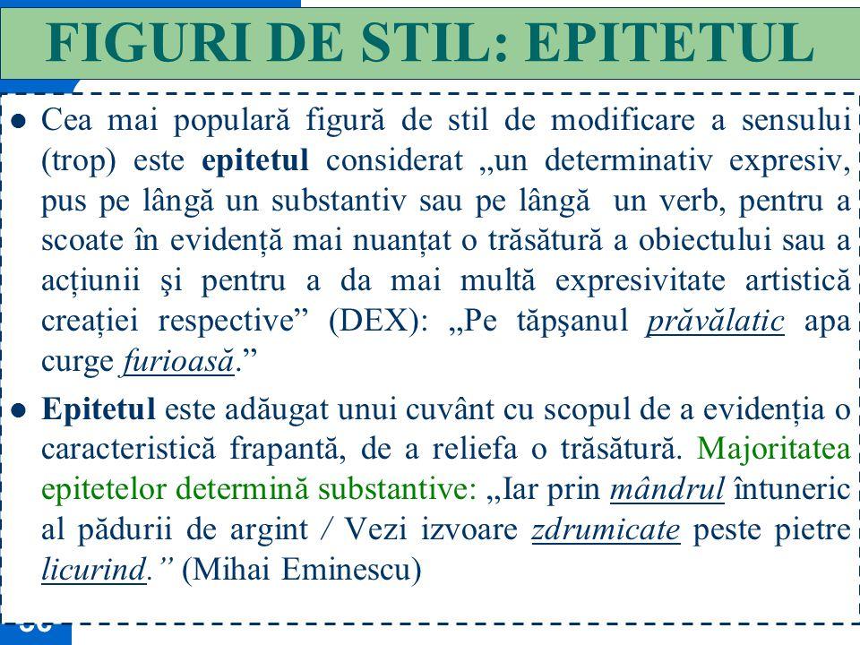 FIGURI DE STIL: EPITETUL