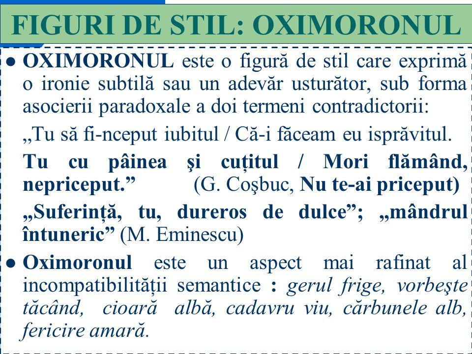 FIGURI DE STIL: OXIMORONUL