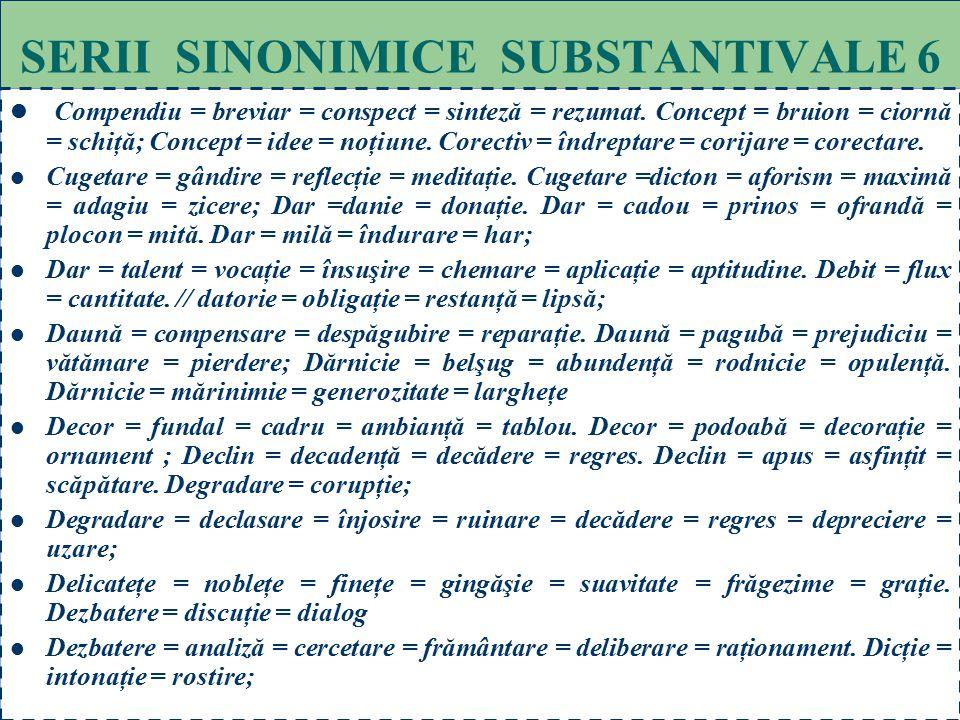 SERII SINONIMICE SUBSTANTIVALE 6