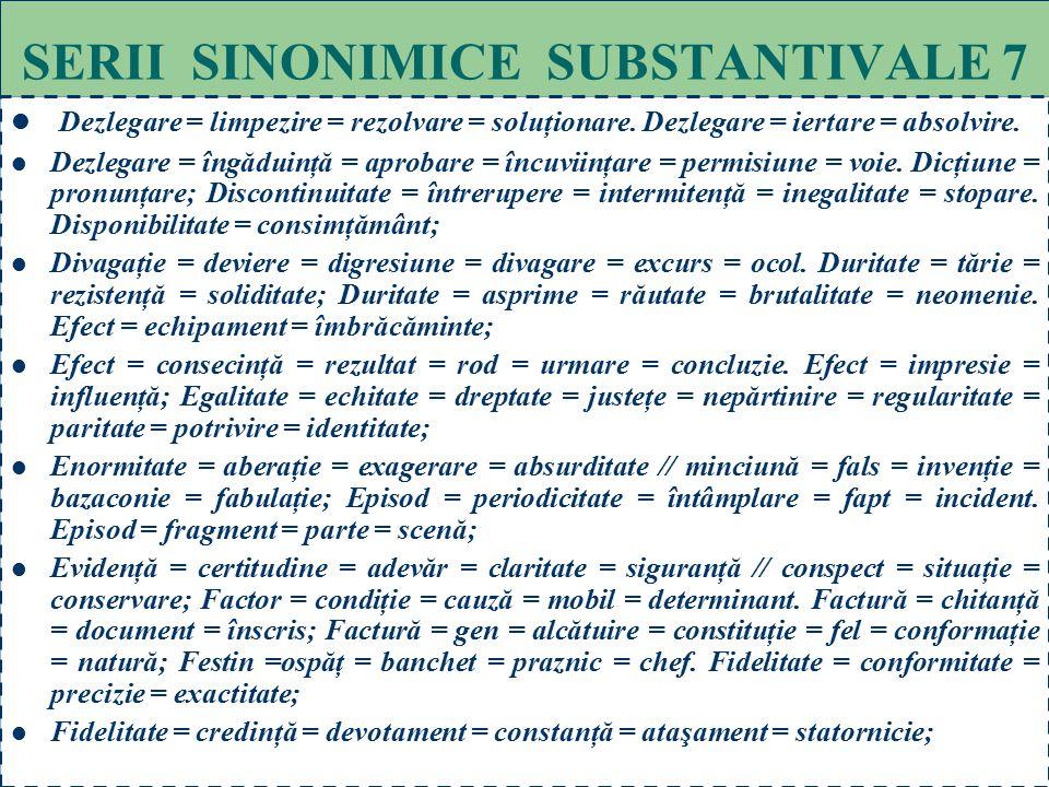 SERII SINONIMICE SUBSTANTIVALE 7
