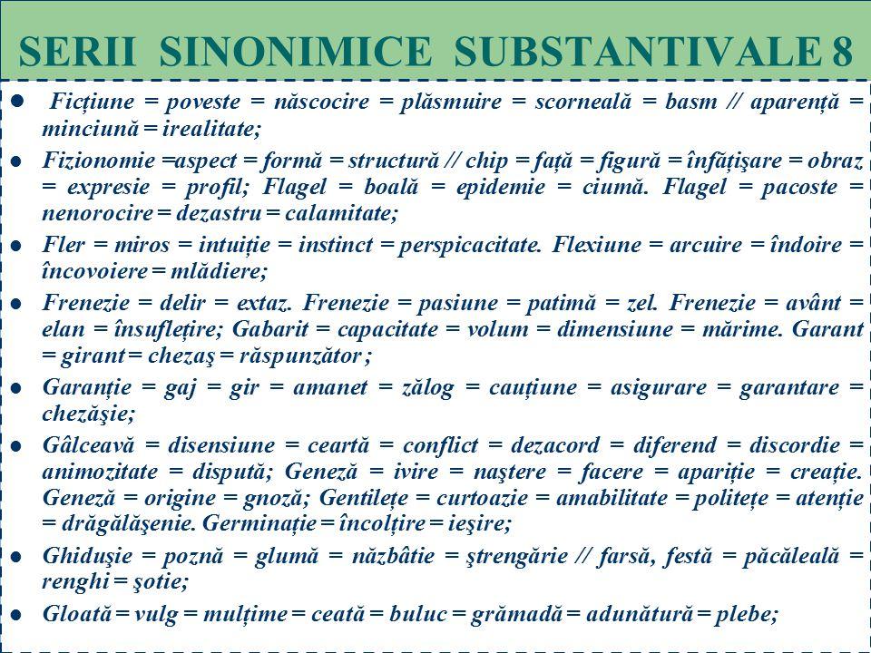 SERII SINONIMICE SUBSTANTIVALE 8