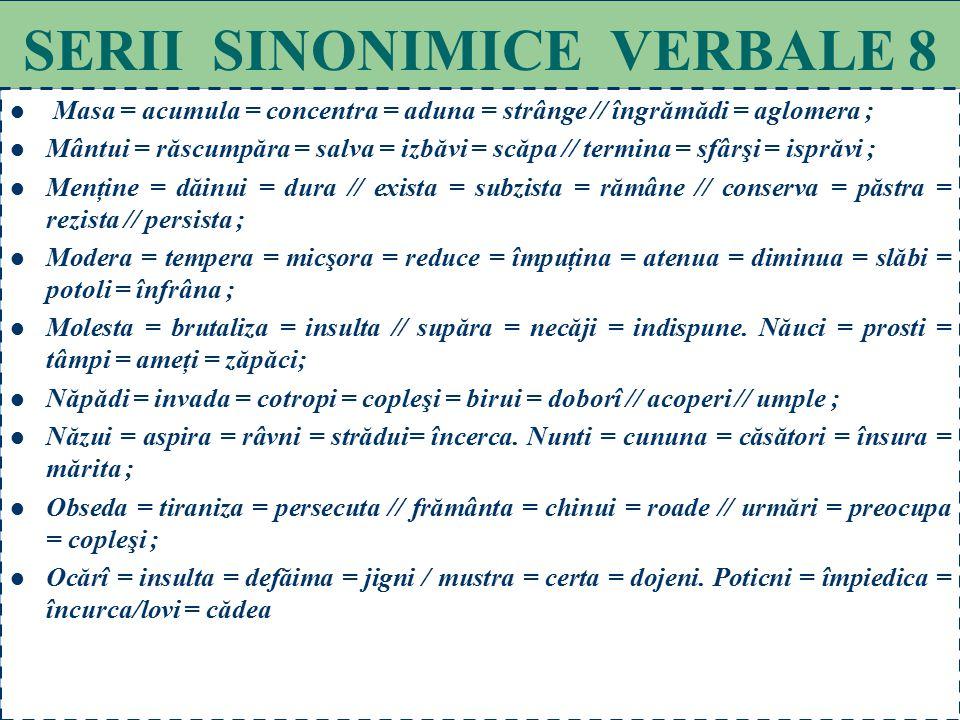 SERII SINONIMICE VERBALE 8