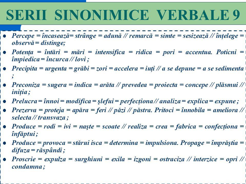 SERII SINONIMICE VERBALE 9