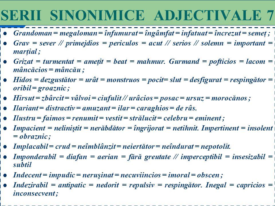 SERII SINONIMICE ADJECTIVALE 7