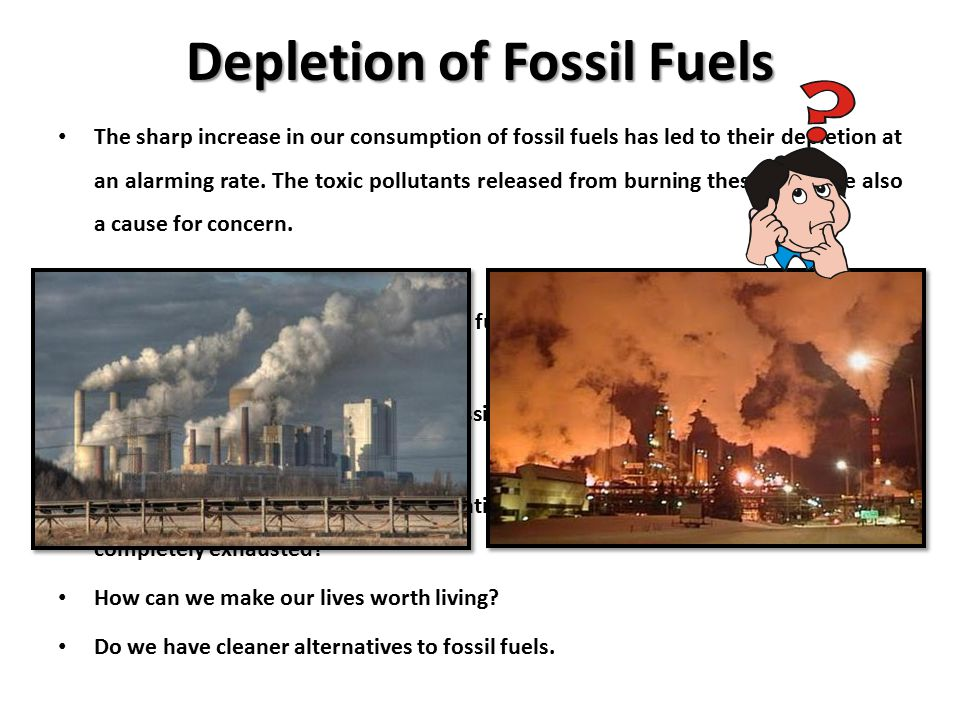Depletion of Fossil Fuels