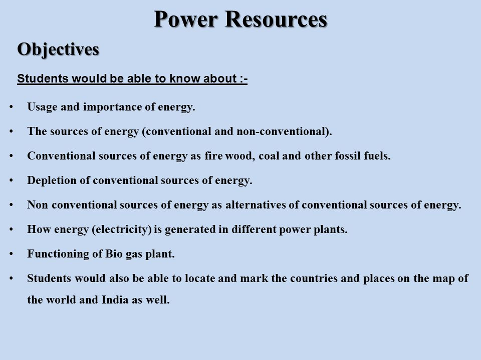 Power Resources Objectives Students would be able to know about :-