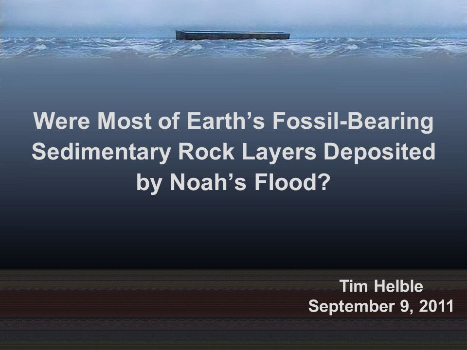 Were Most of Earth's Fossil-Bearing Sedimentary Rock Layers Deposited by Noah's Flood