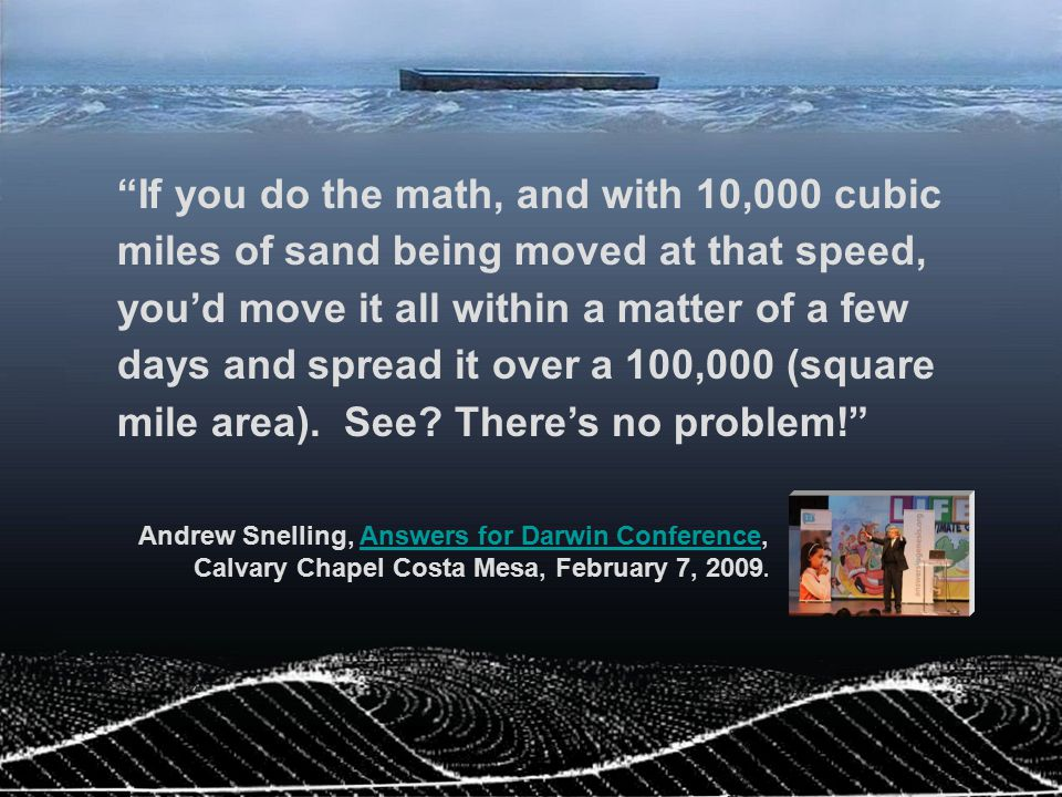 If you do the math, and with 10,000 cubic miles of sand being moved at that speed, you'd move it all within a matter of a few days and spread it over a 100,000 (square mile area). See There's no problem!