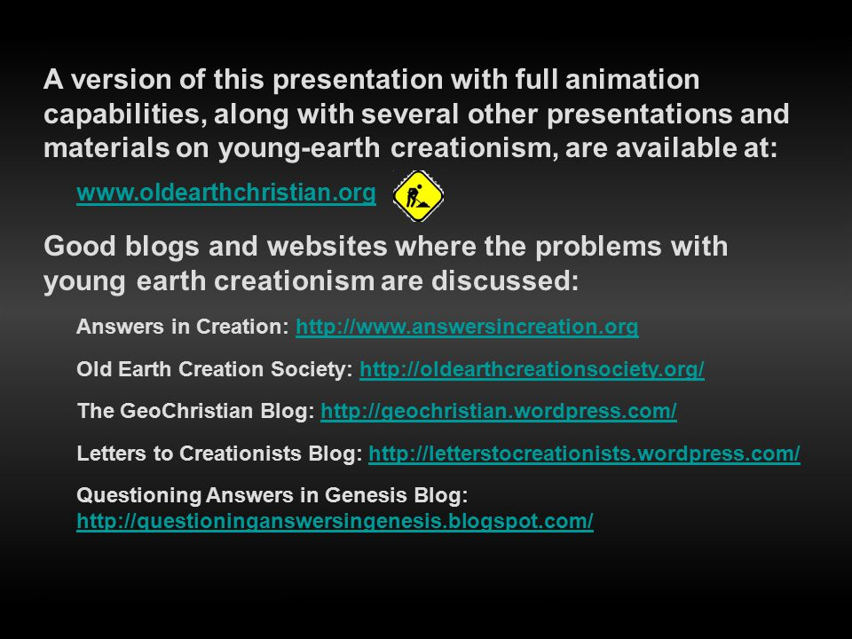 A version of this presentation with full animation capabilities, along with several other presentations and materials on young-earth creationism, are available at: