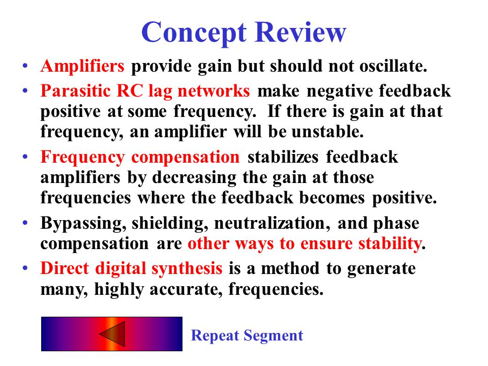 Concept Review Amplifiers provide gain but should not oscillate.