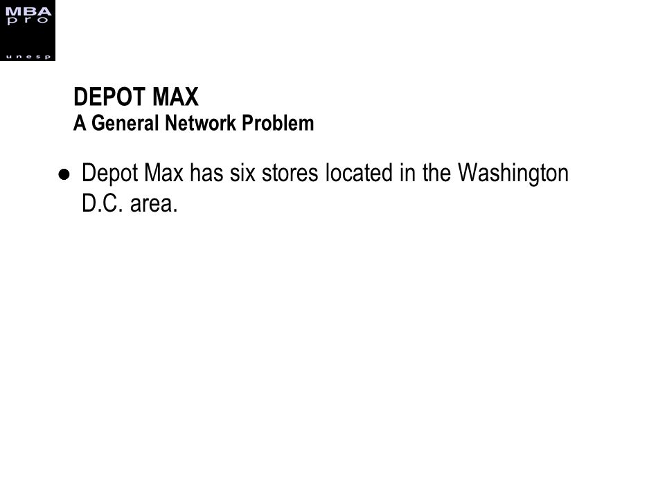 DEPOT MAX A General Network Problem