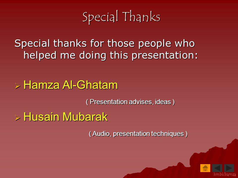 Special Thanks Hamza Al-Ghatam Husain Mubarak