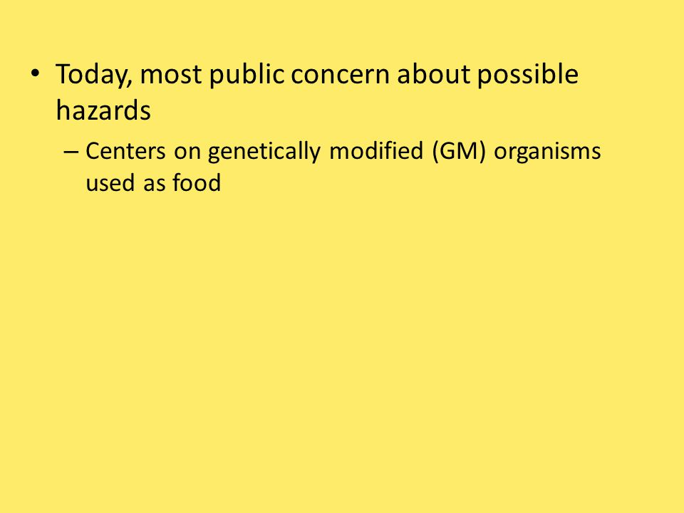 Today, most public concern about possible hazards