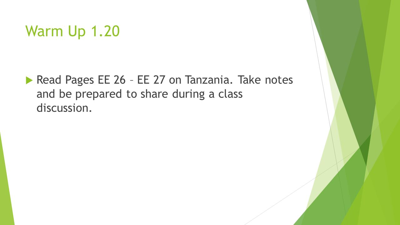 Warm Up 1.20 Read Pages EE 26 – EE 27 on Tanzania.