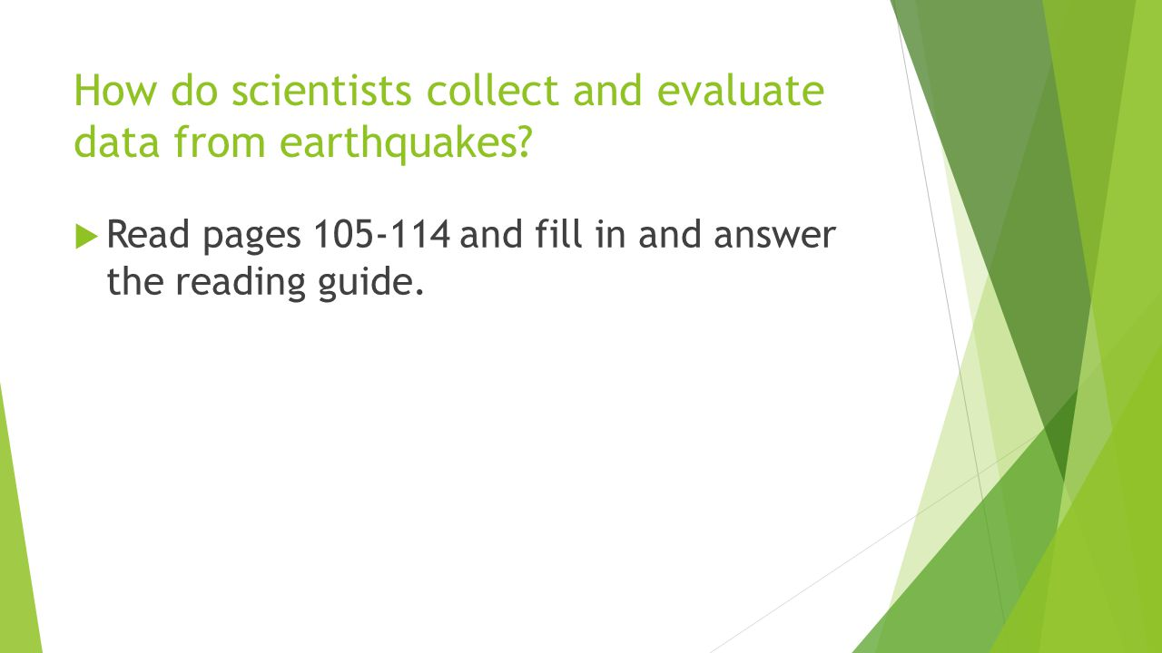 How do scientists collect and evaluate data from earthquakes