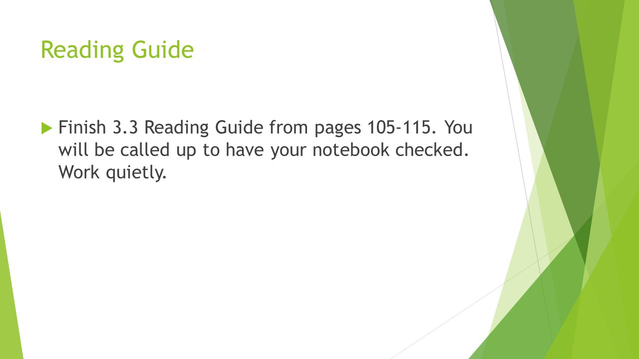 Reading Guide Finish 3.3 Reading Guide from pages 105-115.