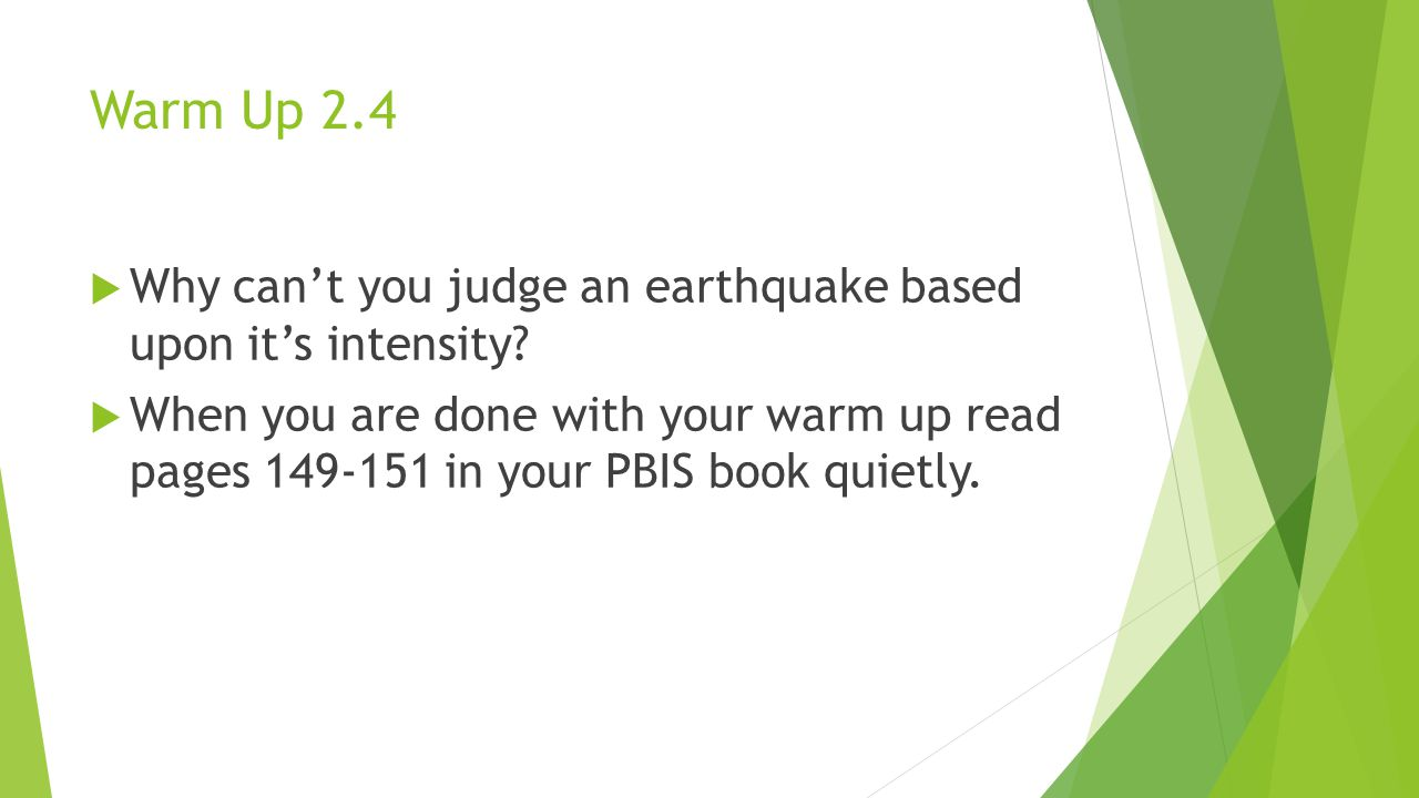 Warm Up 2.4 Why can't you judge an earthquake based upon it's intensity