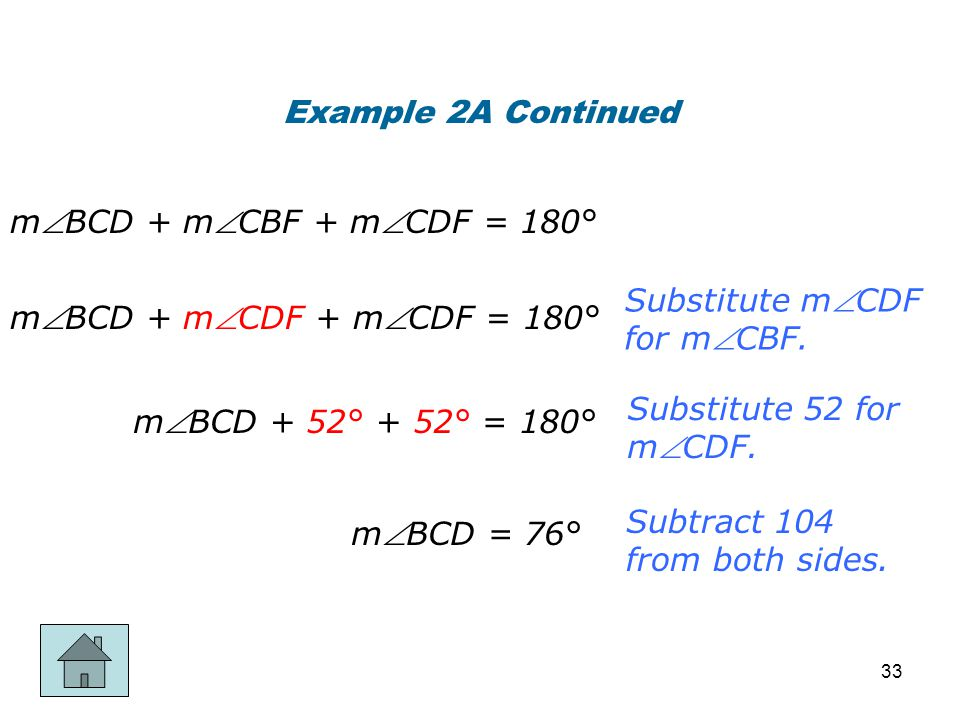 Example 2A Continued mBCD + mCBF + mCDF = 180° Substitute mCDF for mCBF. mBCD + mCDF + mCDF = 180°