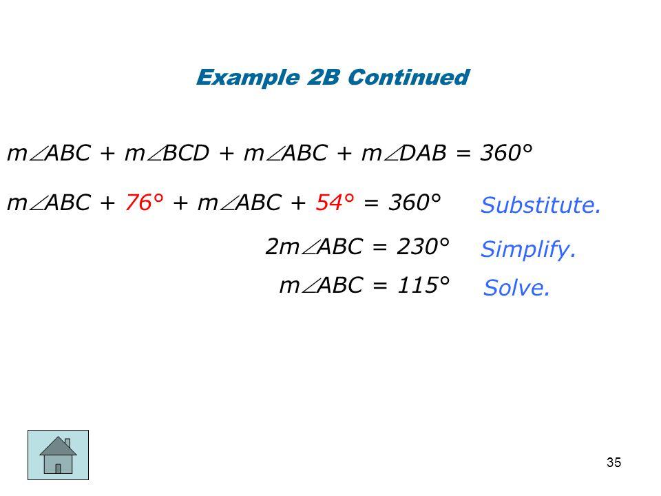 Example 2B Continued mABC + mBCD + mABC + mDAB = 360° mABC + 76° + mABC + 54° = 360° Substitute.