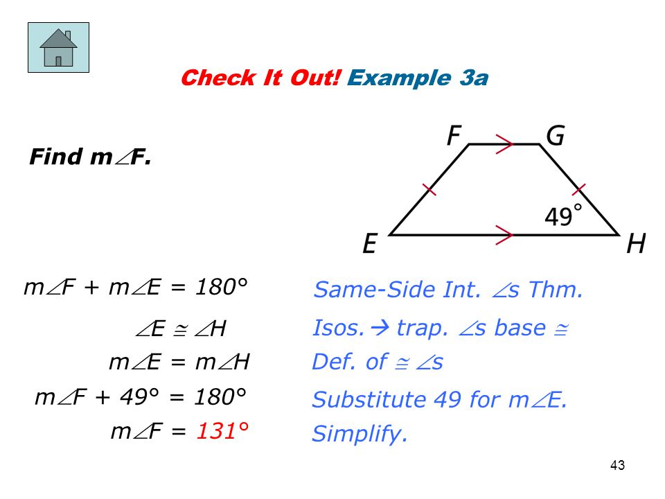 Check It Out! Example 3a Find mF. mF + mE = 180° Same-Side Int. s Thm. E  H. Isos. trap. s base 