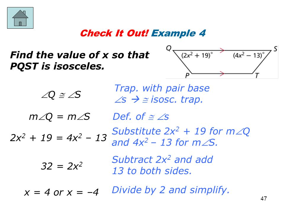 Check It Out! Example 4 Find the value of x so that PQST is isosceles. Trap. with pair base s   isosc. trap.
