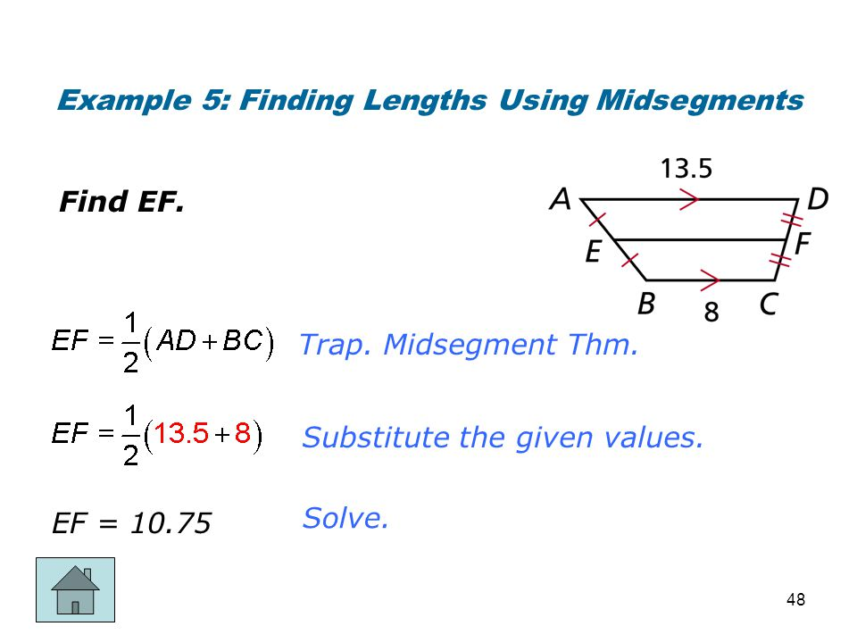 Example 5: Finding Lengths Using Midsegments