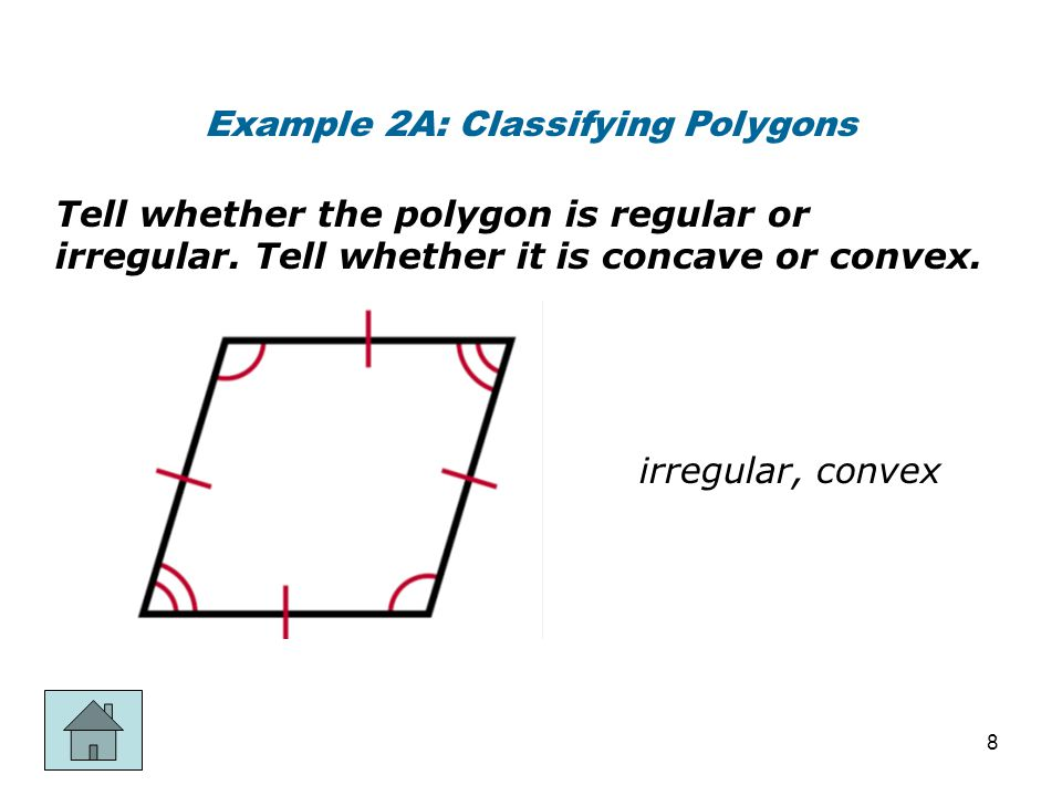 Example 2A: Classifying Polygons