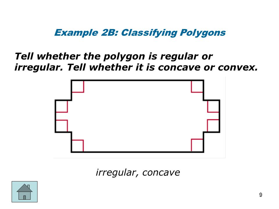 Example 2B: Classifying Polygons