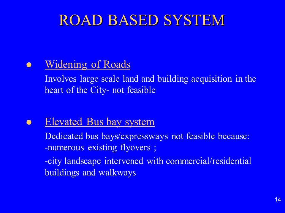 ROAD BASED SYSTEM Widening of Roads Elevated Bus bay system