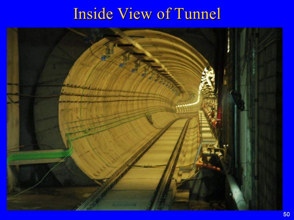 INSIDE VIEW OF TUNNEL Inside View of Tunnel 50 50