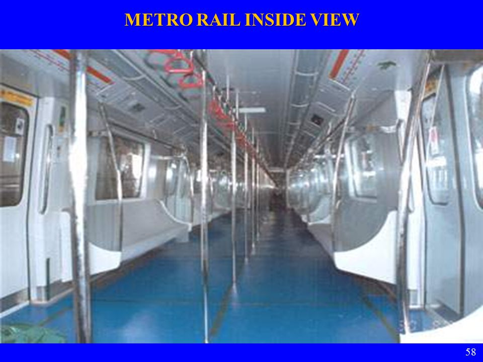 METRO RAIL INSIDE VIEW 58 58 58