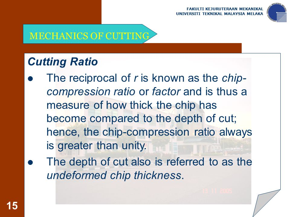 The depth of cut also is referred to as the undeformed chip thickness.