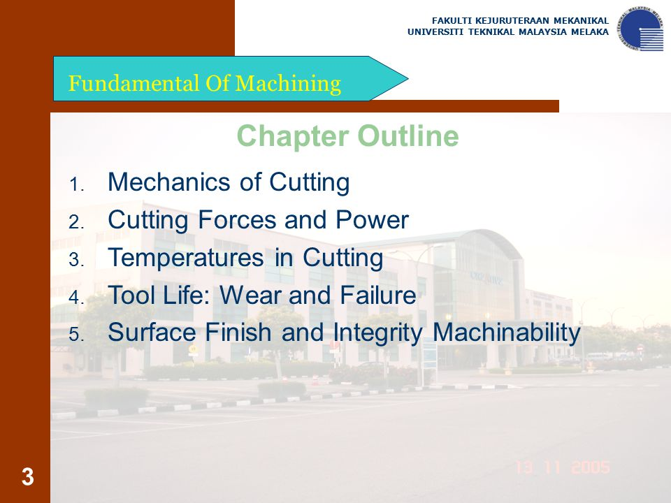 Chapter Outline Mechanics of Cutting Cutting Forces and Power
