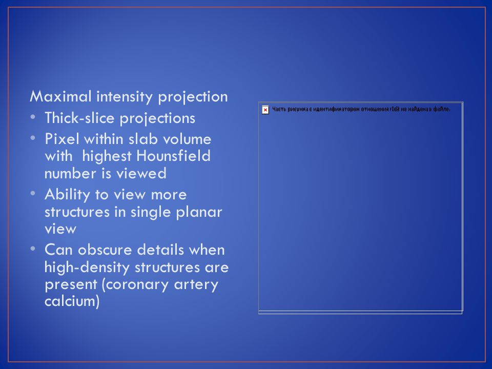 Maximal intensity projection