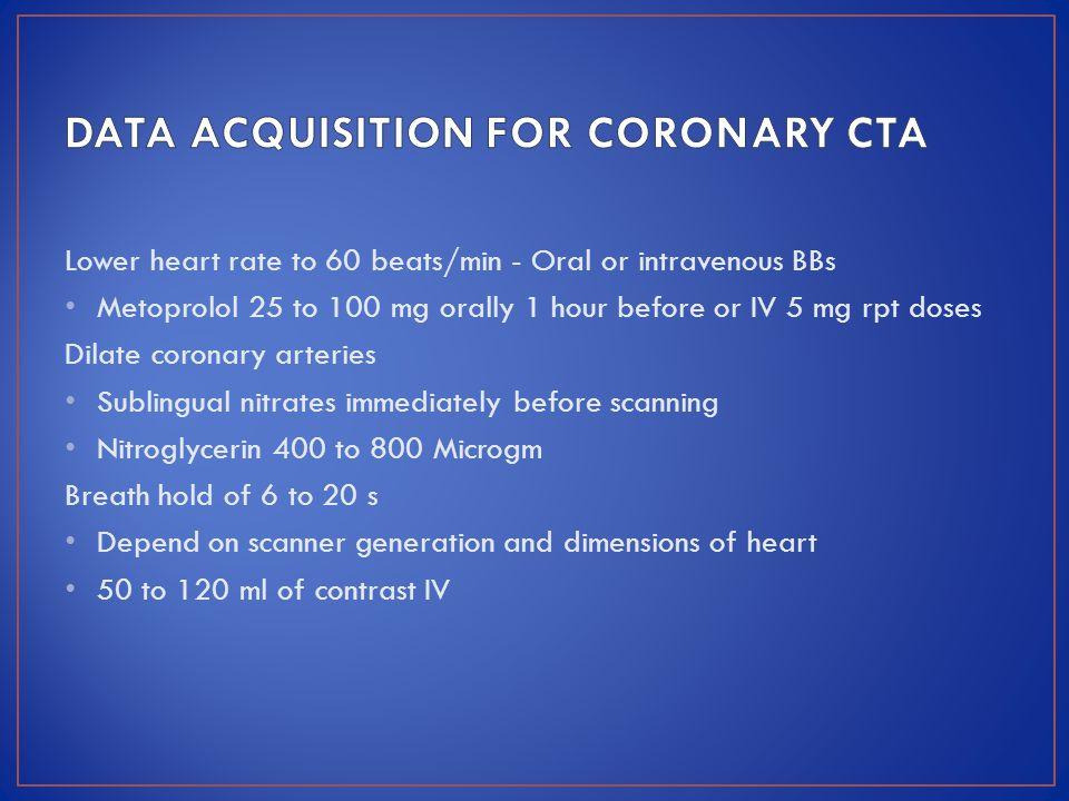 DATA ACQUISITION FOR CORONARY CTA