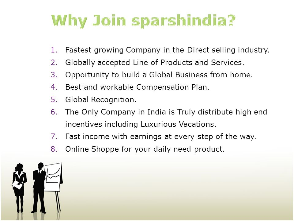 Why Join sparshindia Fastest growing Company in the Direct selling industry. Globally accepted Line of Products and Services.