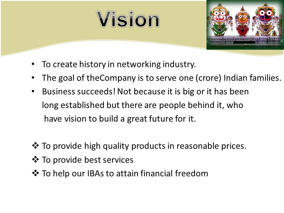 Vision To create history in networking industry.
